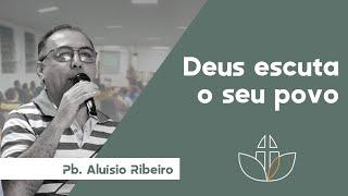 Deus escuta o seu povo (Salmos 116) -  Pb. Aluísio Ribeiro