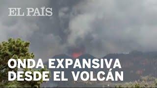Surge una gran onda expansiva de las explosiones del volcán