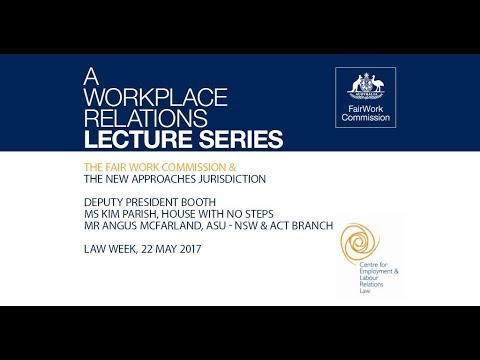 Lecture: The Fair Work Commission And The New Approaches Jurisdiction