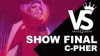 VERSUS Dragqueens T02 - Show Final de  C-Pher [Calidad 4K]
