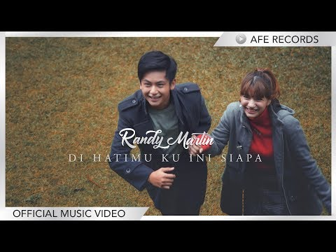 Randy Martin - Di Hatimu Ku Ini Siapa (Official Music Video)