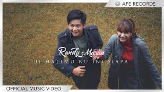 Randy Martin - Di Hatimu Ku Ini Siapa (Official Music Video)