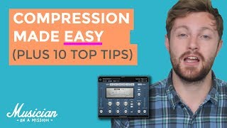 How to Use a Compressor: 10 Top Tips to Try TODAY | musicianonamission.com - Mix School #1