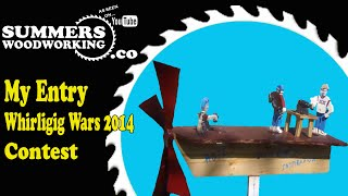 064 Whirligig Wars 2014 Contest Entry - Steves Shop
