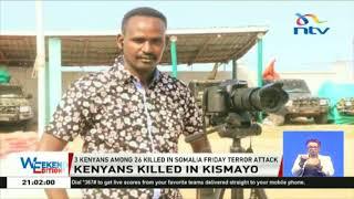 3 Kenyans among 26 people killed in Somalia terror attack in Kismayu