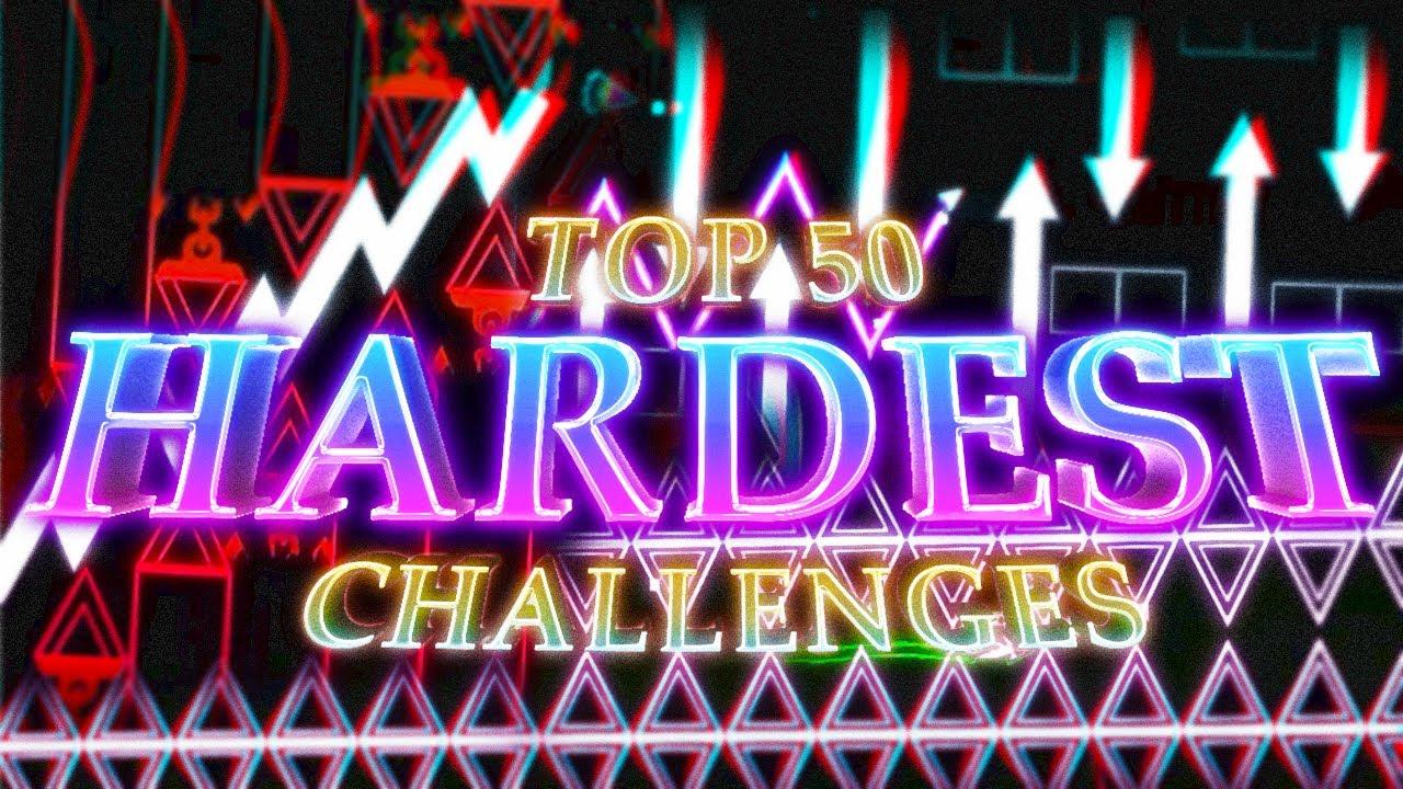 Top 50 Hardest Challenges in Geometry Dash