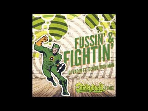 DJ Vadim ft. Demolition Man - Fussin' & Fightin' (Stickybuds Remix)