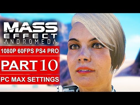 MASS EFFECT ANDROMEDA Gameplay Walkthrough Part 10 [1080p HD 60FPS PC MAX SETTINGS] - No Commentary