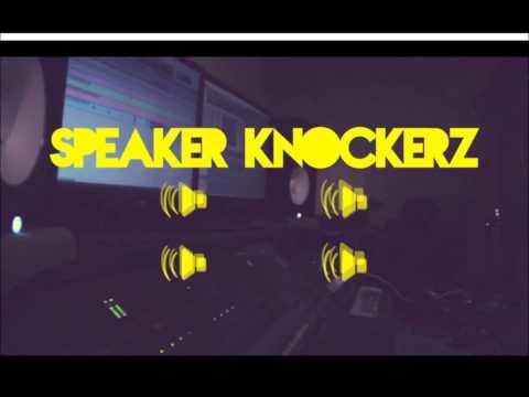 Speaker knockerz -  Annoying
