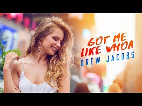 Drew Jacobs - Got me like Whoa (Official Music Video)