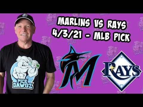 Miami Marlins vs Tampa Bay Rays 4/3/21 MLB Pick and Prediction MLB Tips Betting Pick