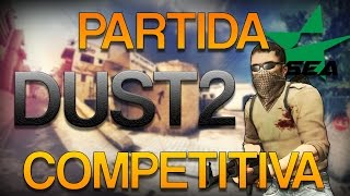 Partida Competitiva | CS:GO | DUST 2 | ACE!!! | ESEA📺