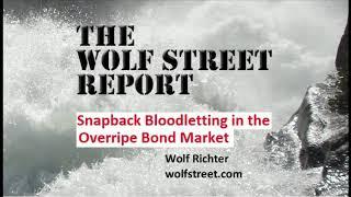 Snapback Bloodletting in the Overripe Bond Market