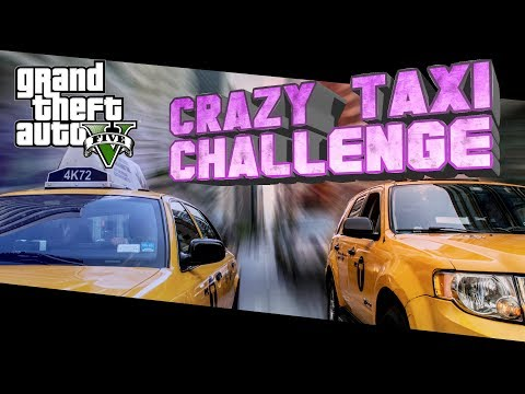 CRAZY TAXI CHALLENGE!   GTA 5