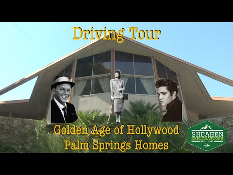 Palm Springs Golden Age of Hollywood Celebrities' Vacation Homes Driving Tour