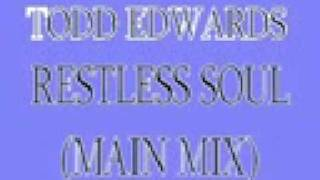 Todd Edwards - Restless Soul (Main Mix)