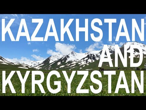 Kazakhstan and Kyrgyzstan