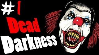 Dead Darkness Прохождение #1 ● инди хоррор ● УЖАСНЫЕ КЛОУНЫ!