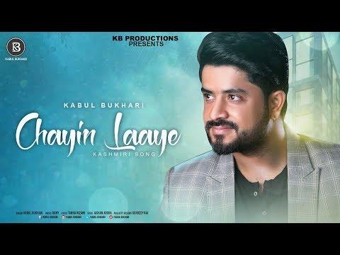 Chayin Laaye | New Kashmiri Song | Kabul Bukhari
