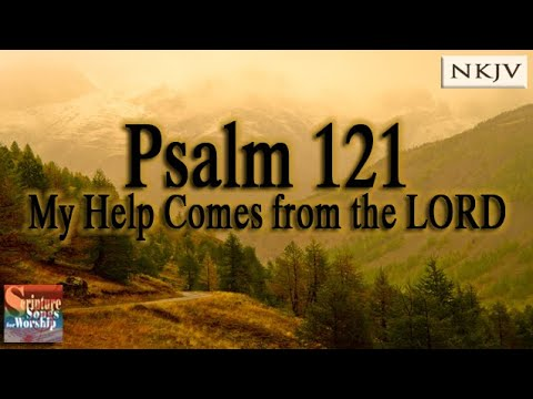 Psalm 121 Song My Help Comes from the LORD Christian Scripture Praise Worship w Lyrics