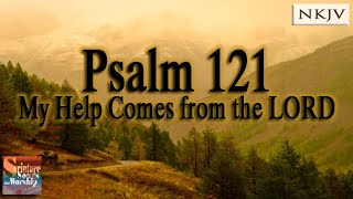"Psalm 121 Song ""My Help Comes from the LORD"" (Christian Scripture Praise Worship w/ Lyrics)"