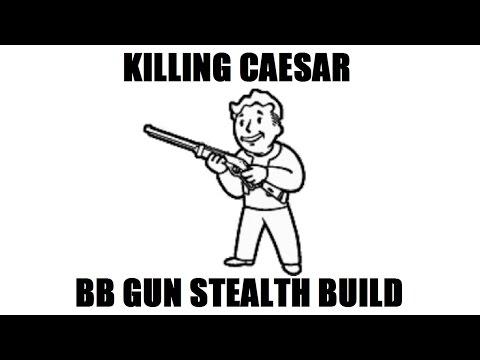 Fallout New Vegas: Killing Caesar (Level 50 BB Gun build)