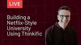 Building a Netflix Style University Using Thinkific