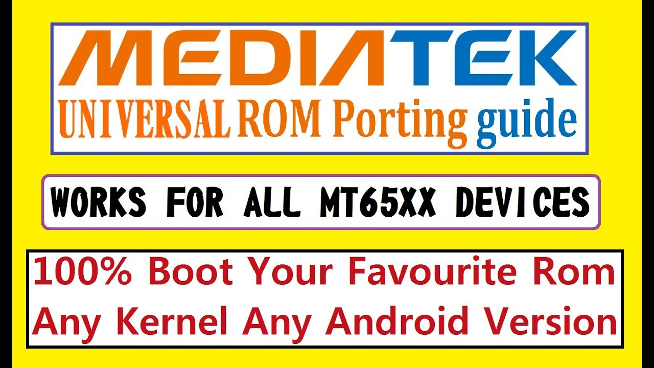 PORTING GUIDE : How To Port Different ROMs to Your MT65XX Devices(Simplest  and Fastest)[HINDI] |2018 by Raj Singh