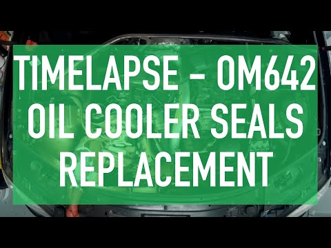 OM642 Oil Cooler Seals Timelapse