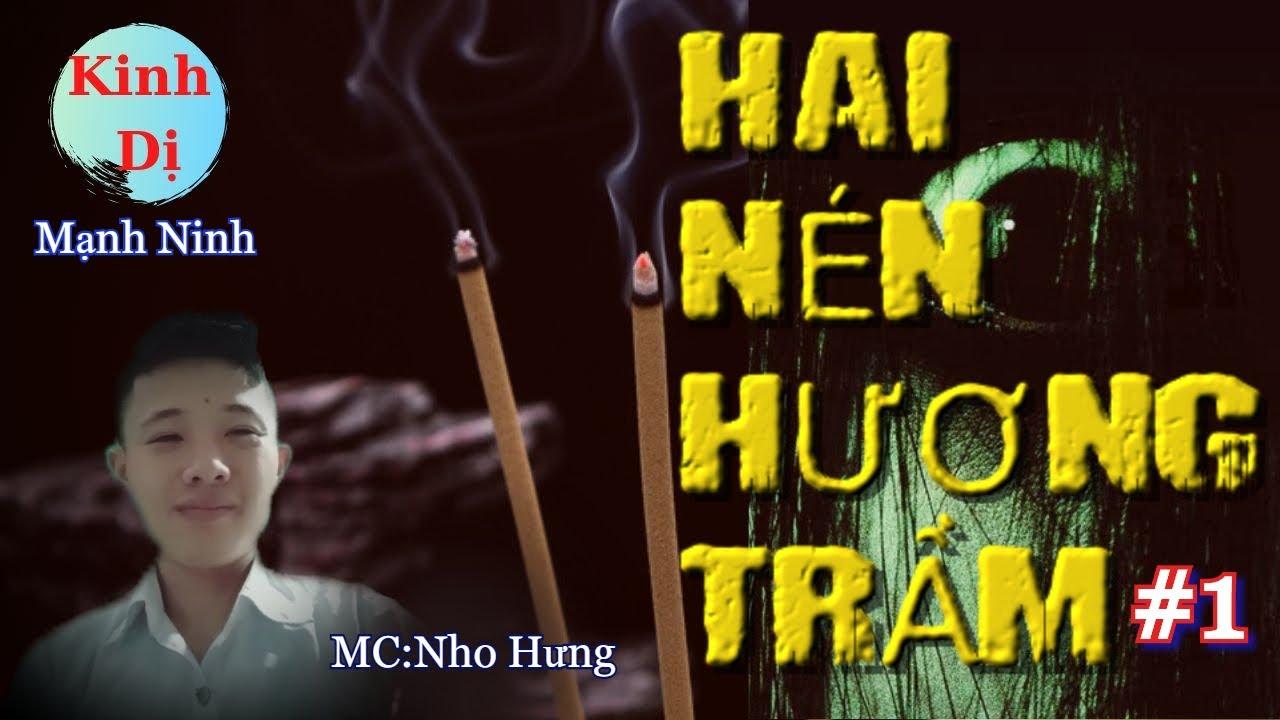 Truyện Ma Kinh Dị Tháng Cô Hồn : HAI NÉN HƯƠNG TRẦM.Bản Ma Nho Hưng official.