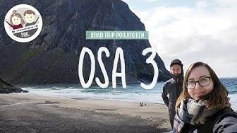 ROAD TRIP POHJOISEEN | OSA 3 - NORJA : LOFOOTIT