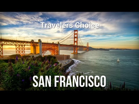 Traveler's Choice: San Francisco || Places To Travel In USA
