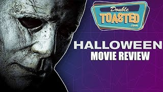 Download Video HALLOWEEN 2018 MOVIE REVIEW - Double Toasted Reviews MP3 3GP MP4