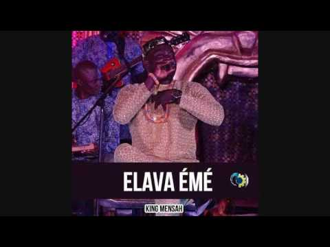 King Mensah - Elava émé ( New Single )
