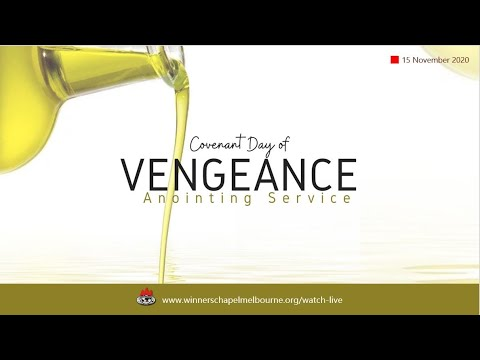 Covenant Day of Vengeance / Anointing Service – 15 Nov 2020