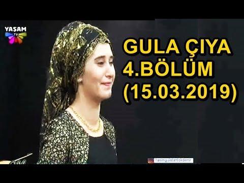GULA ÇIYA 4.BÖLÜM (15.03.2019 -CUMA) YAŞAM TV