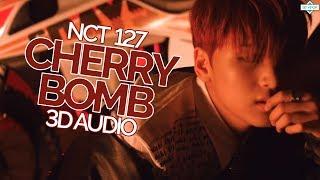 NCT 127 - Cherry Bomb (3D Audio) | Wear Earphones |