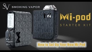 How to Set Up the Mi-Pod Starter Kit by Smoking Vapor