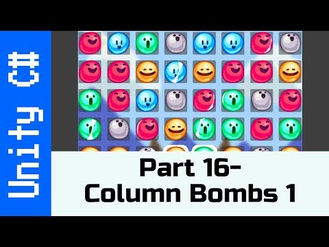 Part 16 - Bombs! Part 1: Make a Game like Candy Crush in Unity using C#