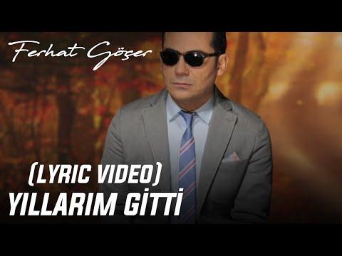 Ferhat Göçer - Yıllarım Gitti (Kendimle Yüzleştim) Lyric Video