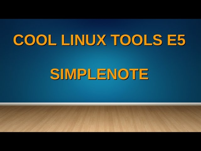 Cool Linux Tools E5 - Simplenote