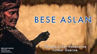 Bese Aslan Zemara Li Ser Xwekuştine [ Kürt Alevi Ağıtları © 2010 Kalan Müzik ]