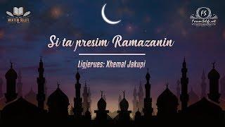 Si ta presim Ramazanin - Xhemal Jakupi