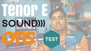 Tenor/10.or E OTG Support Test and Sound Test 2018 (HINDI)