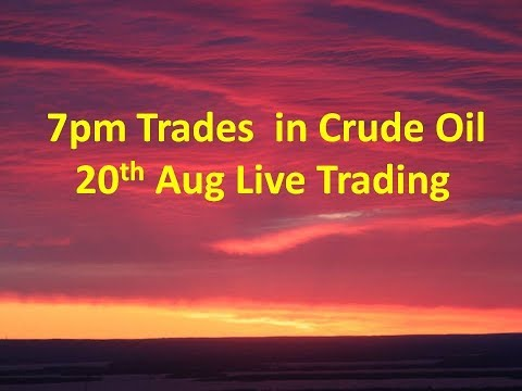 August 20th Live Trading Video in Crude Oil Commodity