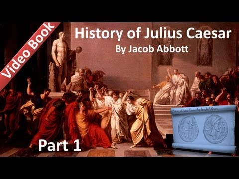 Part 1 - History of Julius Caesar Audiobook by Jacob Abbott