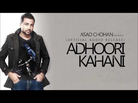 Adhoori Kahani - Asad Chohan (Official Audio Release)