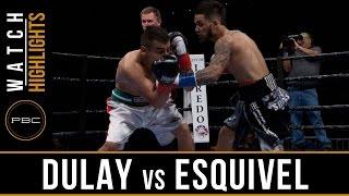 Dulay vs Esquivel Highlights: May 20, 2017 - PBC on FS1