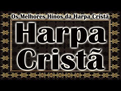 Harpa Cristã - Os Melhores Hinos da Harpa Cristã 2020 - Hinos lindo para Jesus