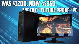 "Can This Old $1200 ""Future Proof"" PC Still Play Games?"